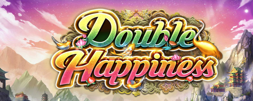 Double Happiness สล็อตแห่งความสุข